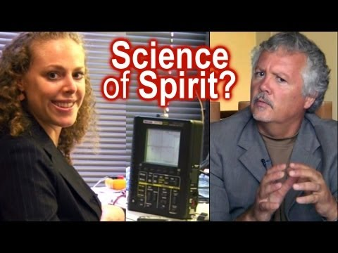 Science of the Human Spirit? Energy Fields, Mind Control.